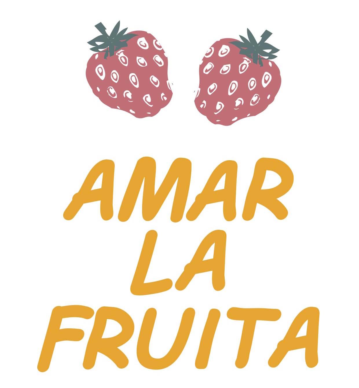 AMAR LA FRUITA